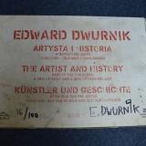 Edward Dwurnik Artysta i historia