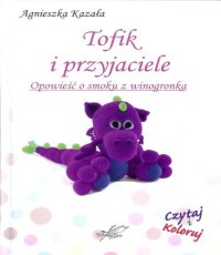 Agnieszka Kazała Tofik i przyjaciele