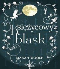 Marah Woolf Księżycowy blask. Saga księżycowa