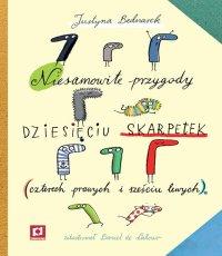 Justyna Bednarek Niesamowite przygody dziesięciu skarpetek