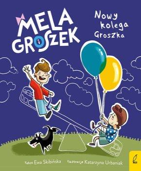 Ewa Skibińska Nowy kolega Groszka