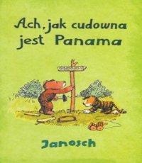 Janosch. Ach, jak cudowna jest Panama