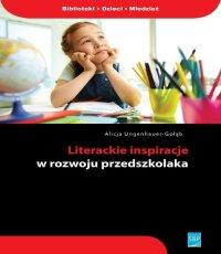 Alicja Ungeheuer-Gołąb. Literackie inspiracje w rozwoju przedszkolaka