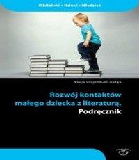 Alicja Ungeheuer-Gołąb. Rozwój kontaktów małego dziecka z literaturą