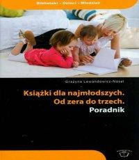 Grażyna Lewandowicz-Nosal. Książki dla najmłodszych. Od zera do trzech. Poradnik