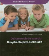 Grażyna Lewandowicz-Nosal. Od czterech do sześciu. Książki dla przedszkolaka