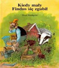 Sven Nordqvist. Kiedy mały Findus się zgubił (seria)