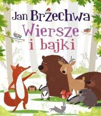 Jan Brzechwa. Wiersze i bajki