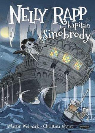 Nelly Rapp i kapitan Sinobrody. Martin Widmark, Christina Alvner