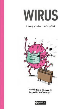 Wirus i inne drobne ustrojstwa. Boguś Janiszewski