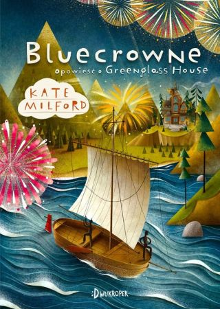 Bluecrowne: Opowieść o Greenglass House. Kate Milford