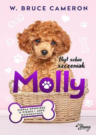Był sobie szczeniak: Molly. W. Bruce Cameron