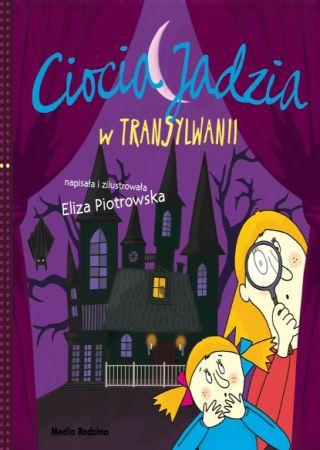 Ciocia Jadzia w Transylwianii. Eliza Piotrowska