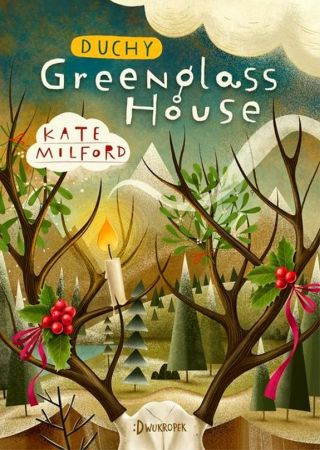 Duchy Greenglass House. Kate Milford