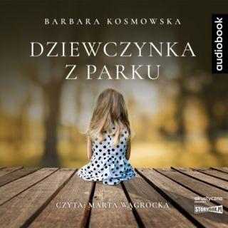 Dziewczynka z parku. Barbara Kosmowska