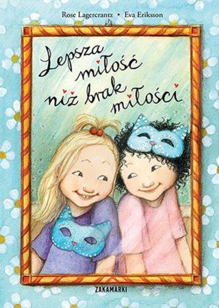 Lepsza miłość niż brak miłości. Rose Lagercrantz, Eva Eriksson