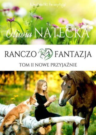 Ranczo Fantazja: Nowe przyjaźnie. Oliwia Natecka