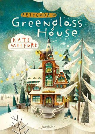 Przygoda w Greenglass House. Kate Milford