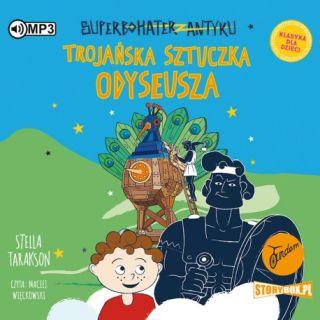 Trojańska sztuczka Odyseusza. Stella Tarakson