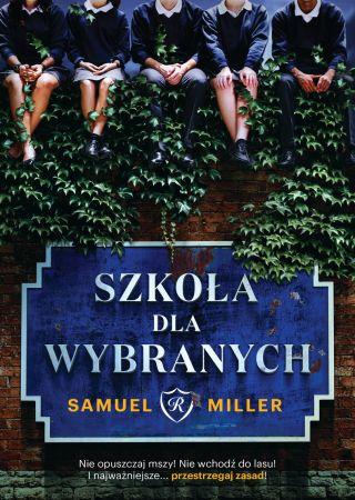 Szkoła dla wybranych. Samuel Miller